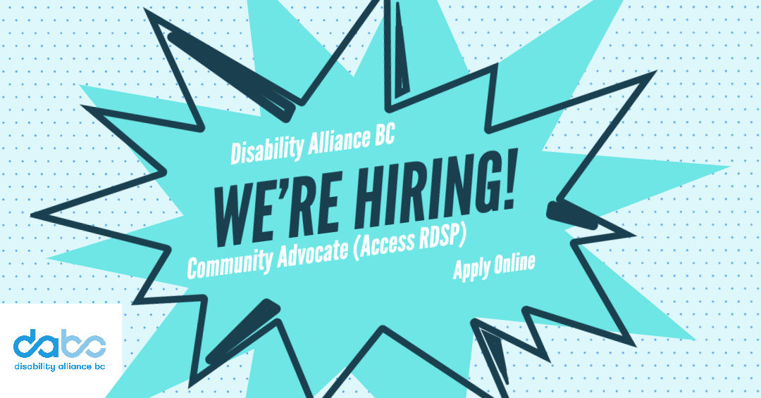 """Graphic reading: """"Disability Alliance BC: We're hiring! Community Advocate. Apply online. """""""