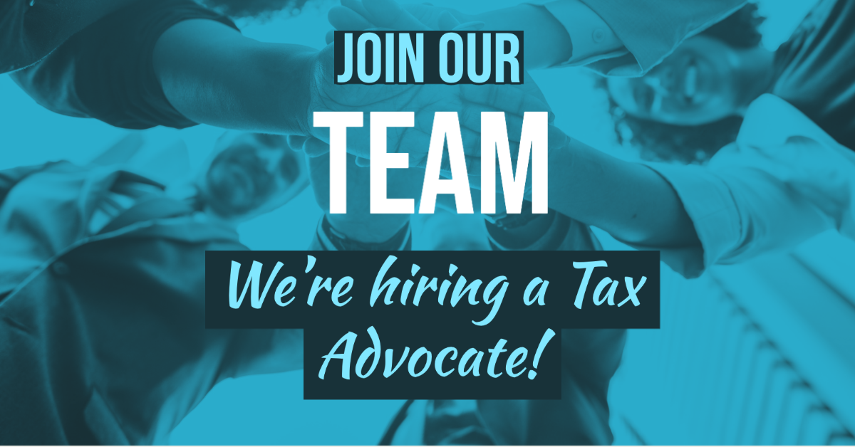 "Graphic depicting people standing in a circle, clasping hands. Text reads: ""Join Our Team: We're hiring a Tax Advocate!"""