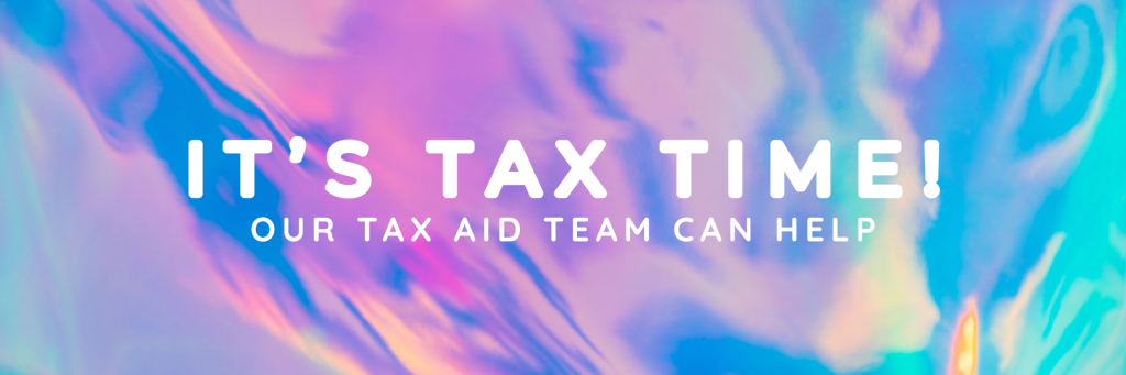 "[Img description: background - swirling colours. White text reading ""It's tax time! Our Tax AID team can help. ""]"