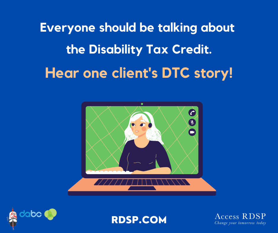 """Cartoon of a blonde person on a computer screen with a green background. The text reads """"Everyone should be talking about the Disability Tax Credit. Hear one client's DC story!"""""""